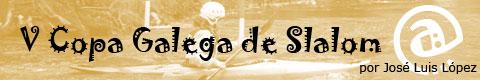 V Copa Galega de Slalom por José Luis López